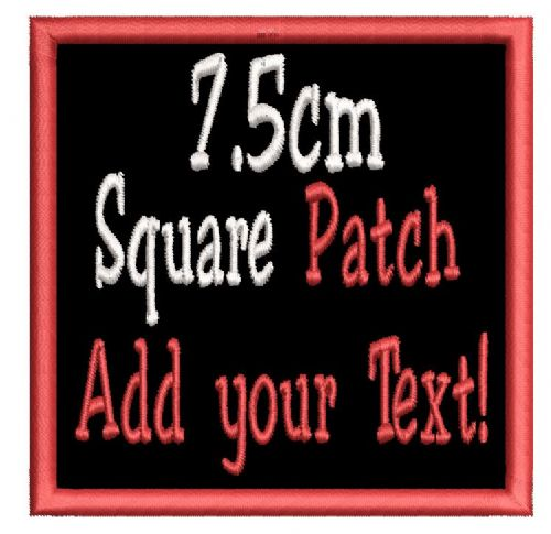 Square 7.5cm Patch - Add any text.
